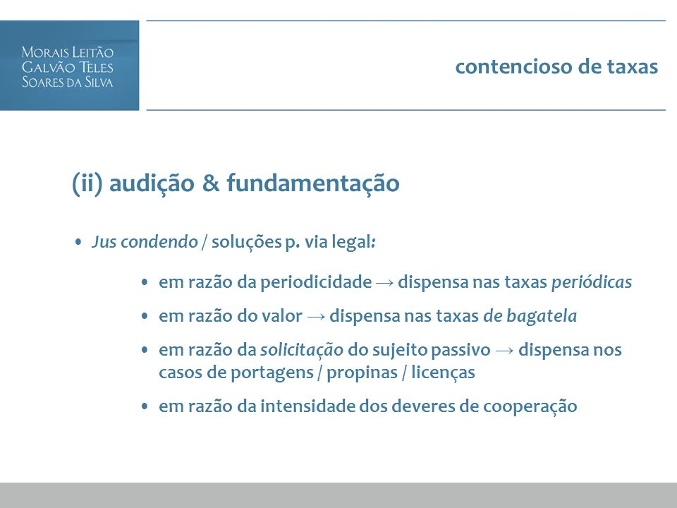 contencioso de taxas (ii) audição & fundamentação Jus condendo / soluções p. via legal: em razão da periodicidade dispensa nas taxas periódicas em raz