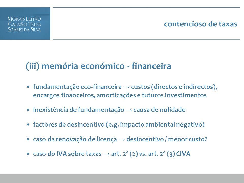 contencioso de taxas (iii) memória económico - financeira fundamentação eco-financeira custos (directos e indirectos), encargos financeiros, amortizaç