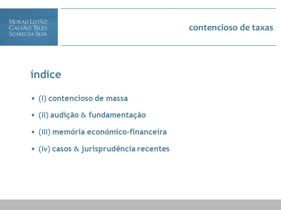 contencioso de taxas índice (i) contencioso de massa (ii) audição & fundamentação (iii) memória económico-financeira (iv) casos & jurisprudência recen