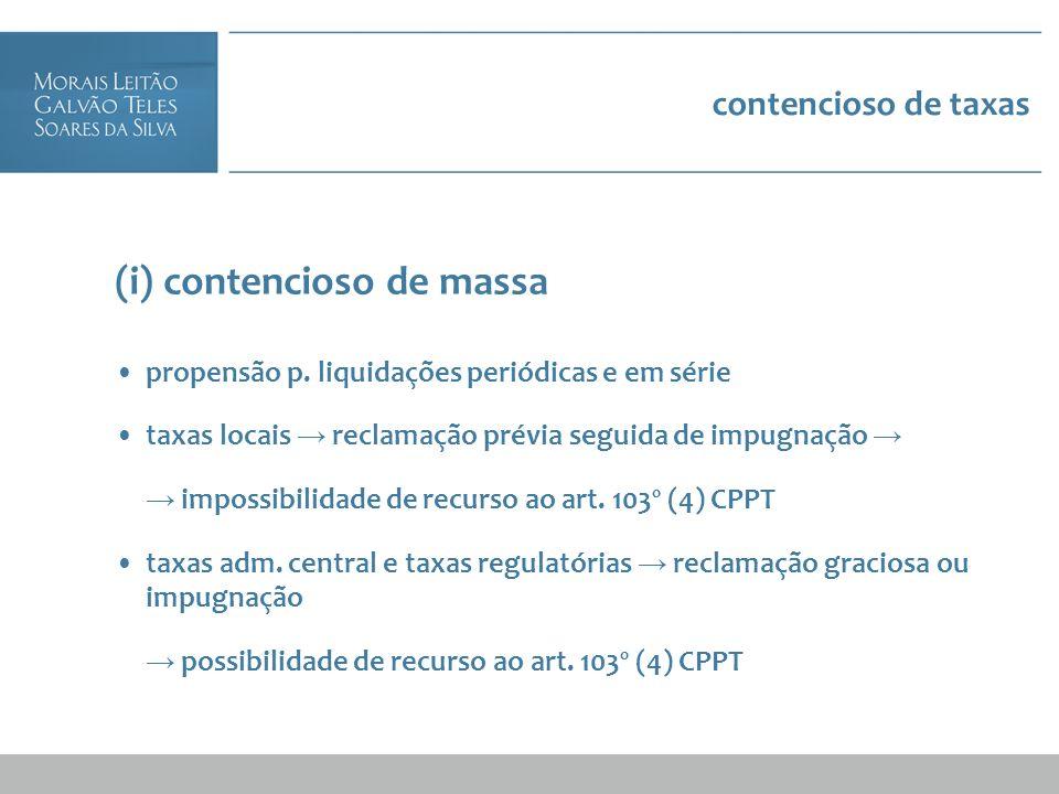 contencioso de taxas (i) contencioso de massa propensão p. liquidações periódicas e em série taxas locais reclamação prévia seguida de impugnação impo