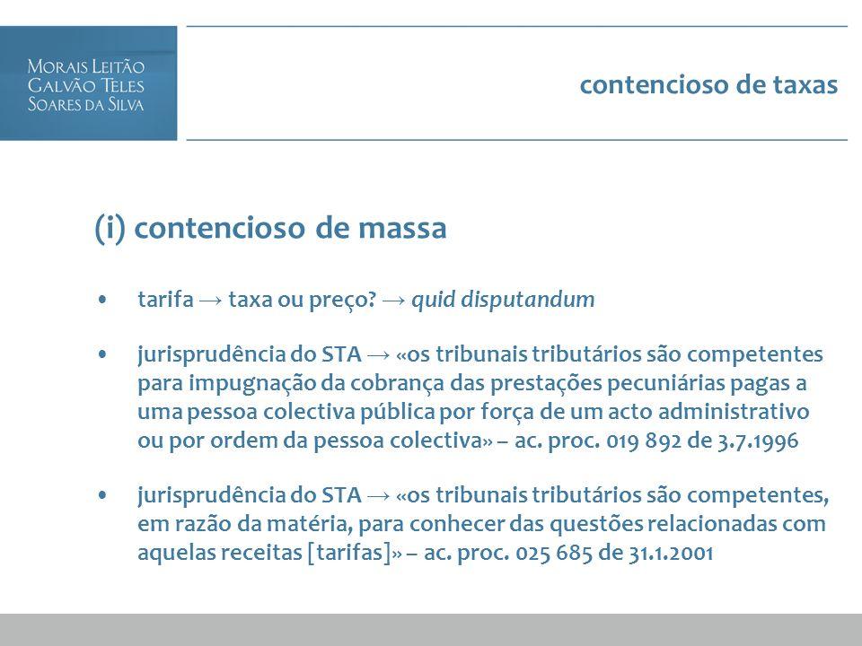 contencioso de taxas (i) contencioso de massa tarifa taxa ou preço? quid disputandum jurisprudência do STA «os tribunais tributários são competentes p