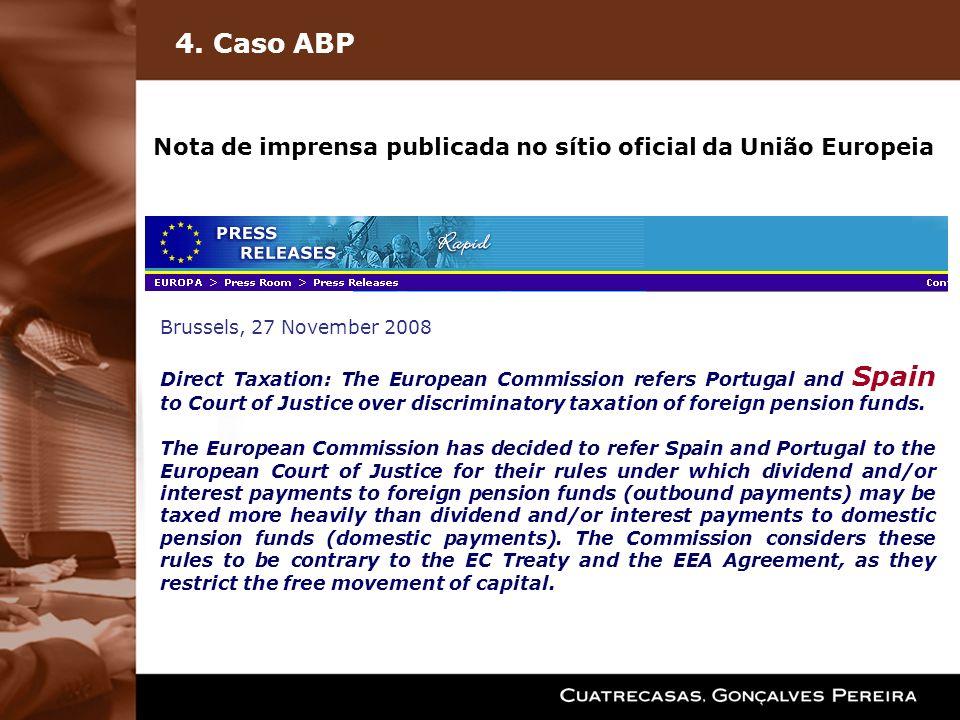 4. Caso ABP Nota de imprensa publicada no sítio oficial da União Europeia Brussels, 27 November 2008 Direct Taxation: The European Commission refers P