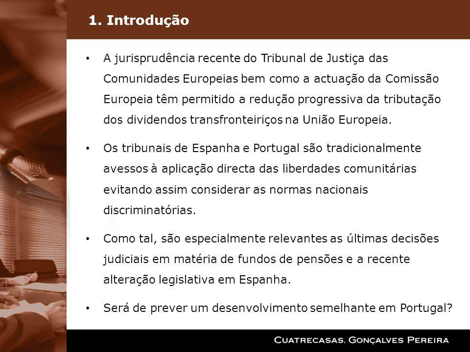 1. Introdução A jurisprudência recente do Tribunal de Justiça das Comunidades Europeias bem como a actuação da Comissão Europeia têm permitido a reduç