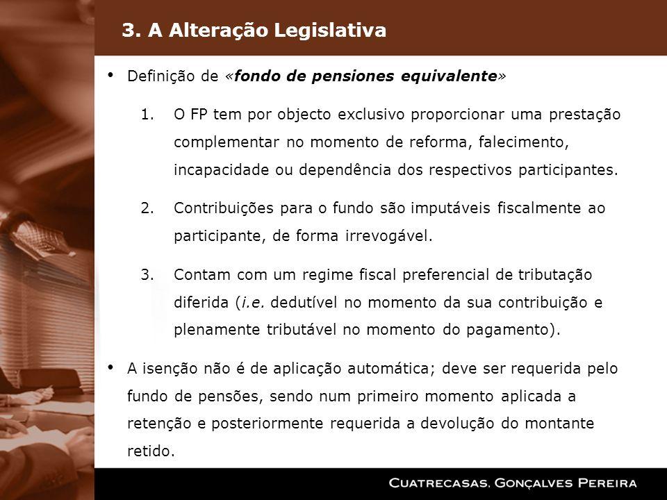 3. A Alteração Legislativa Definição de «fondo de pensiones equivalente» 1.O FP tem por objecto exclusivo proporcionar uma prestação complementar no m