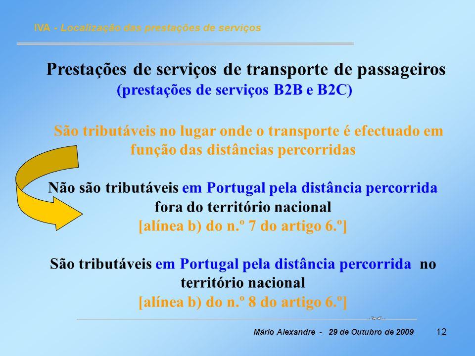 12 IVA - Localização das prestações de serviços Mário Alexandre - 29 de Outubro de 2009 Prestações de serviços de transporte de passageiros (prestaçõe