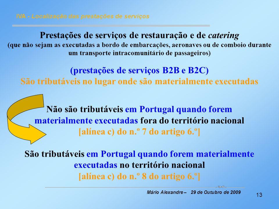 13 IVA - Localização das prestações de serviços Mário Alexandre – 29 de Outubro de 2009 Prestações de serviços de restauração e de catering (que não s