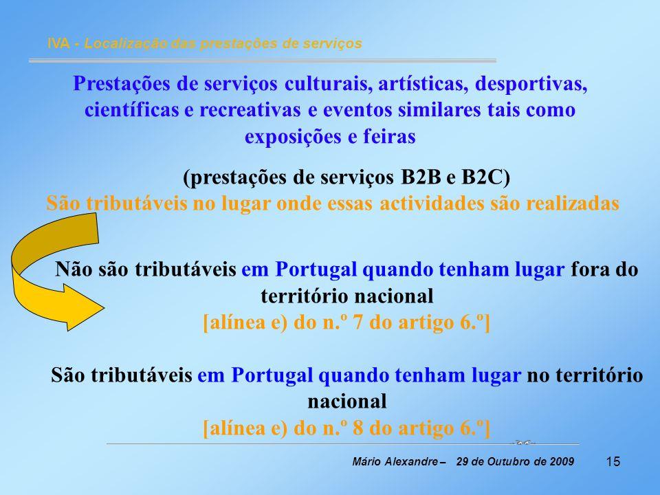15 IVA - Localização das prestações de serviços Mário Alexandre – 29 de Outubro de 2009 Prestações de serviços culturais, artísticas, desportivas, cie