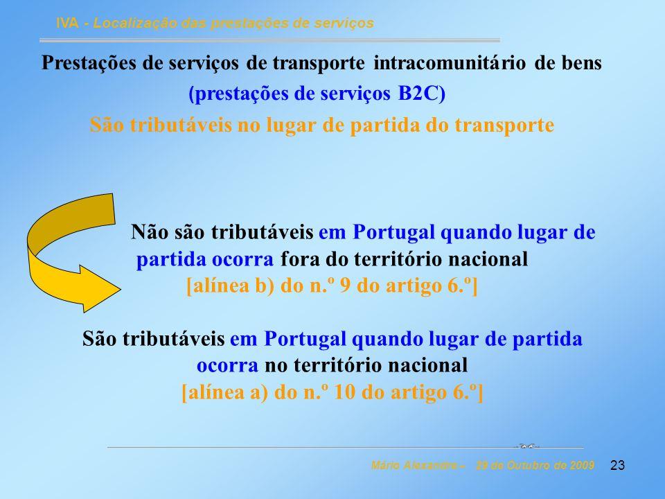 23 IVA - Localização das prestações de serviços Mário Alexandre – 29 de Outubro de 2009 Prestações de serviços de transporte intracomunitário de bens