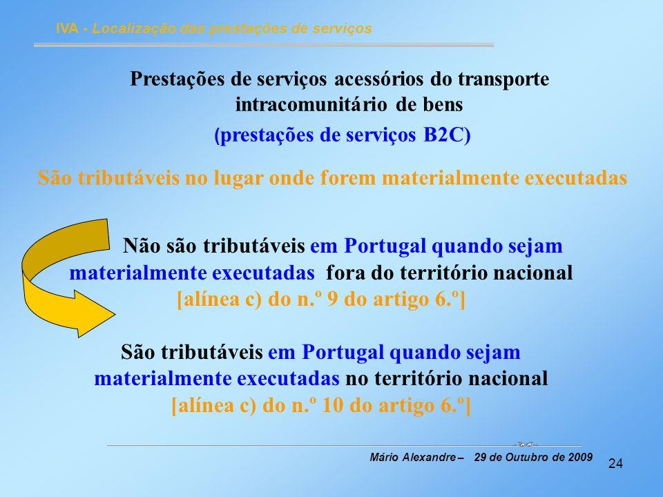 24 IVA - Localização das prestações de serviços Mário Alexandre – 29 de Outubro de 2009 Prestações de serviços acessórios do transporte intracomunitár
