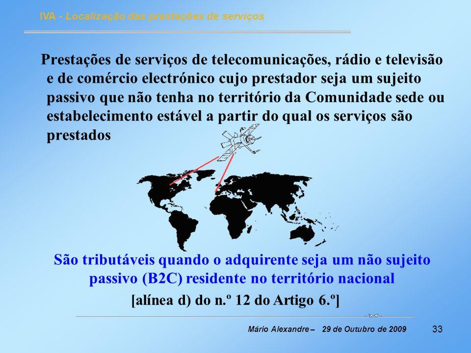 33 IVA - Localização das prestações de serviços Mário Alexandre – 29 de Outubro de 2009 Prestações de serviços de telecomunicações, rádio e televisão