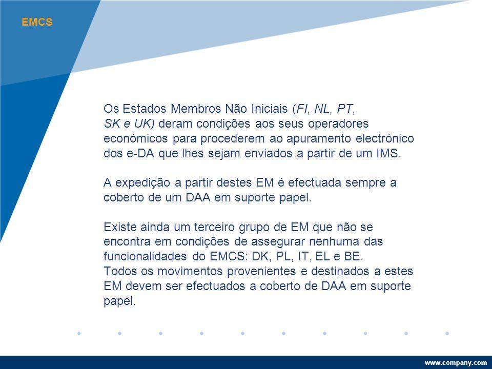 www.company.com Os Estados Membros Não Iniciais (FI, NL, PT, SK e UK) deram condições aos seus operadores económicos para procederem ao apuramento electrónico dos e-DA que lhes sejam enviados a partir de um IMS.
