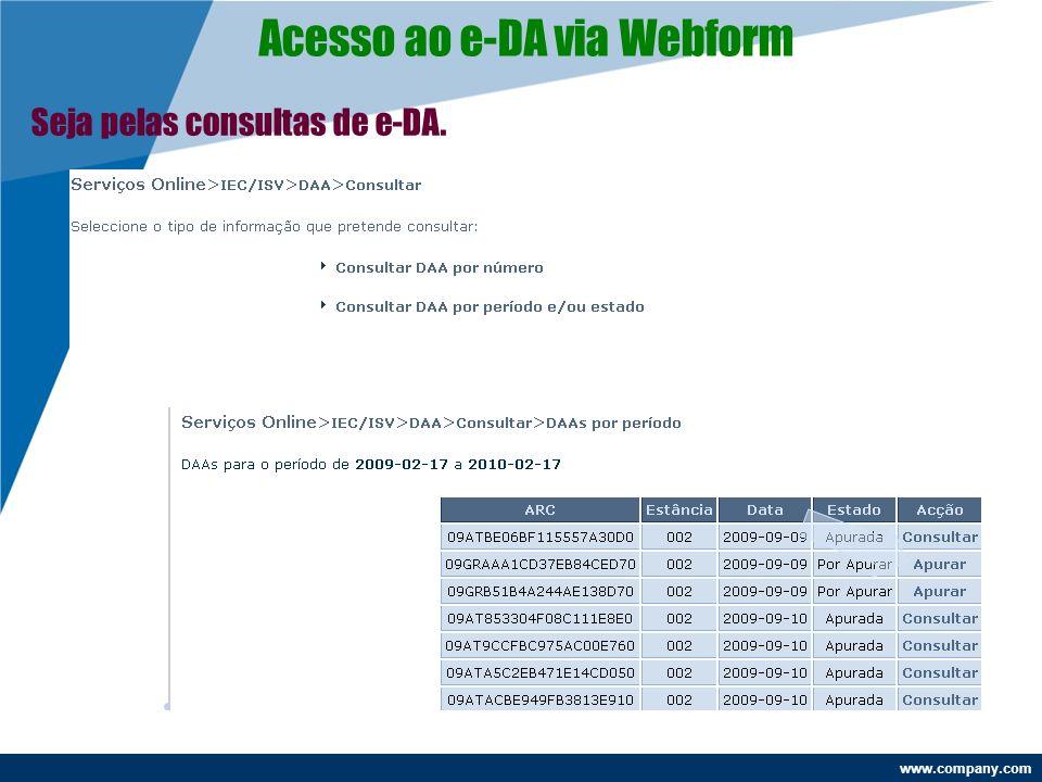www.company.com Acesso ao e-DA via Webform Seja pelas consultas de e-DA.