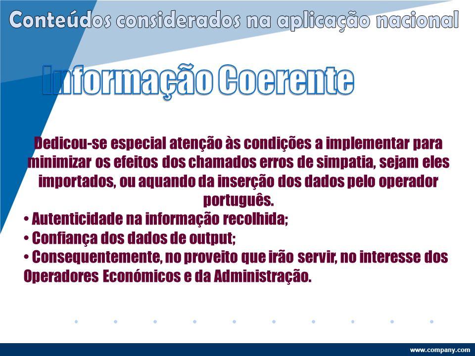 www.company.com Dedicou-se especial atenção às condições a implementar para minimizar os efeitos dos chamados erros de simpatia, sejam eles importados, ou aquando da inserção dos dados pelo operador português.