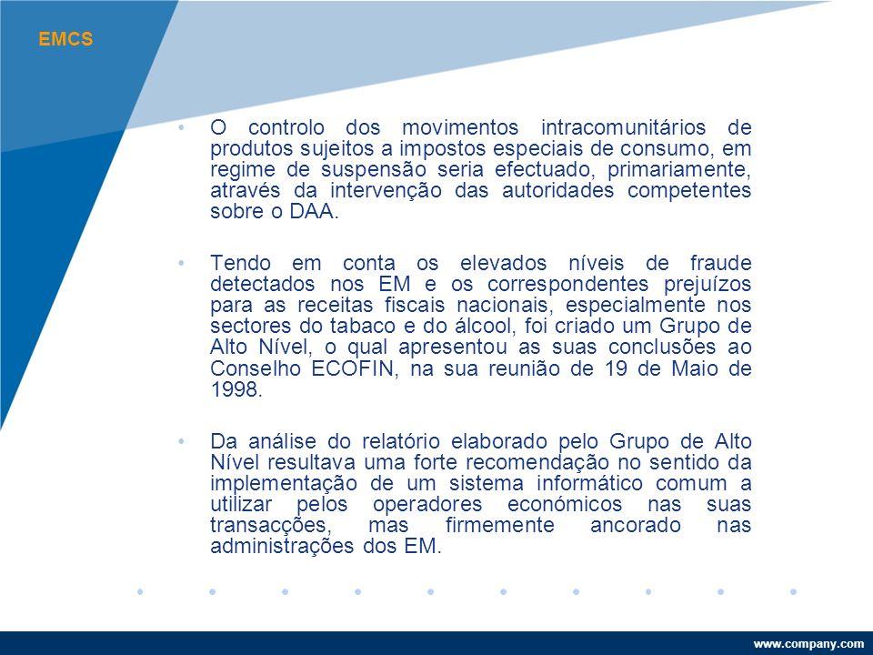 www.company.com O controlo dos movimentos intracomunitários de produtos sujeitos a impostos especiais de consumo, em regime de suspensão seria efectuado, primariamente, através da intervenção das autoridades competentes sobre o DAA.