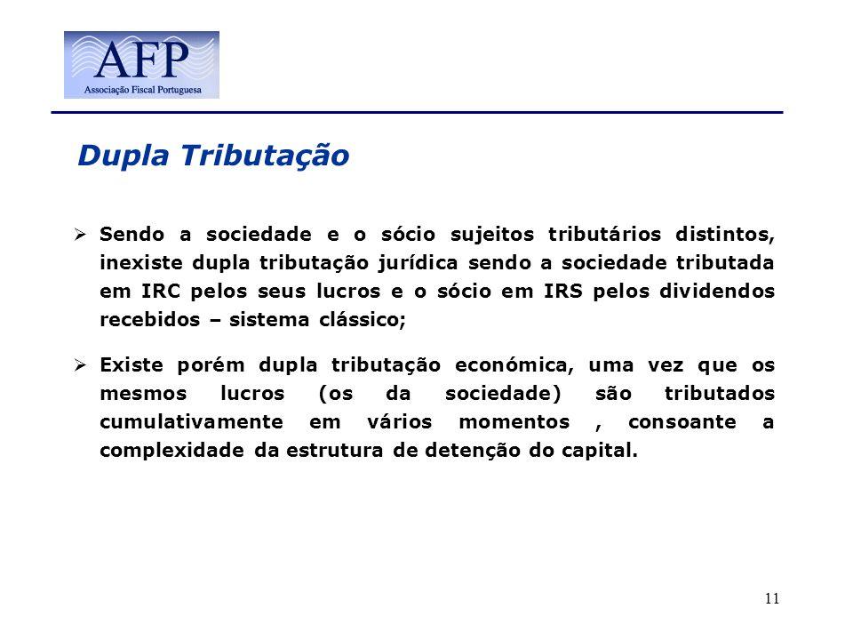 Dupla Tributação Sendo a sociedade e o sócio sujeitos tributários distintos, inexiste dupla tributação jurídica sendo a sociedade tributada em IRC pel
