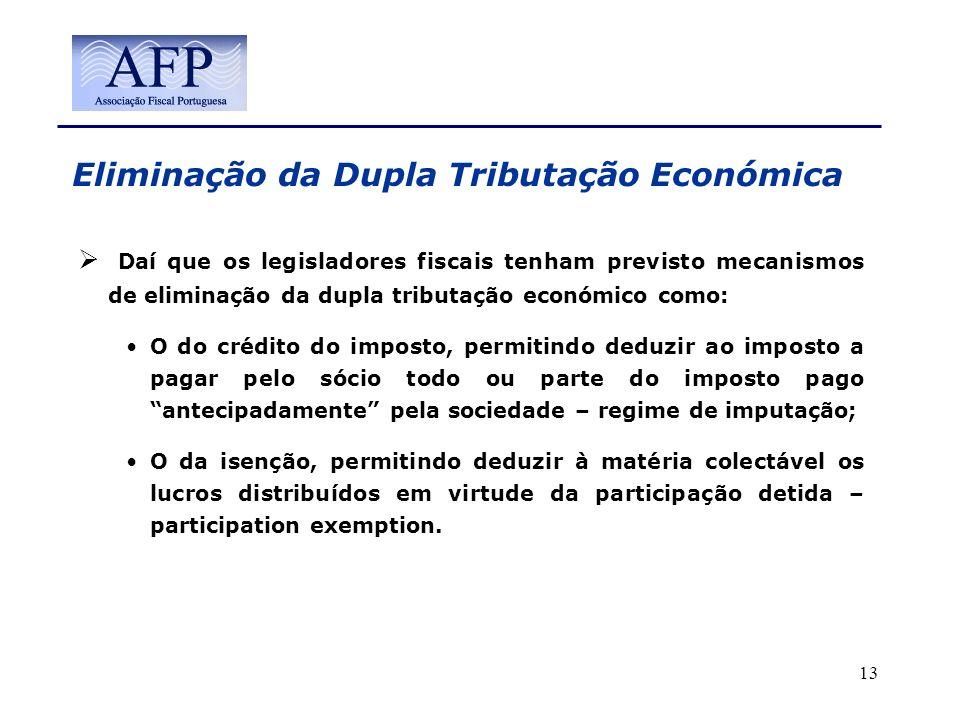 Eliminação da Dupla Tributação Económica Daí que os legisladores fiscais tenham previsto mecanismos de eliminação da dupla tributação económico como: