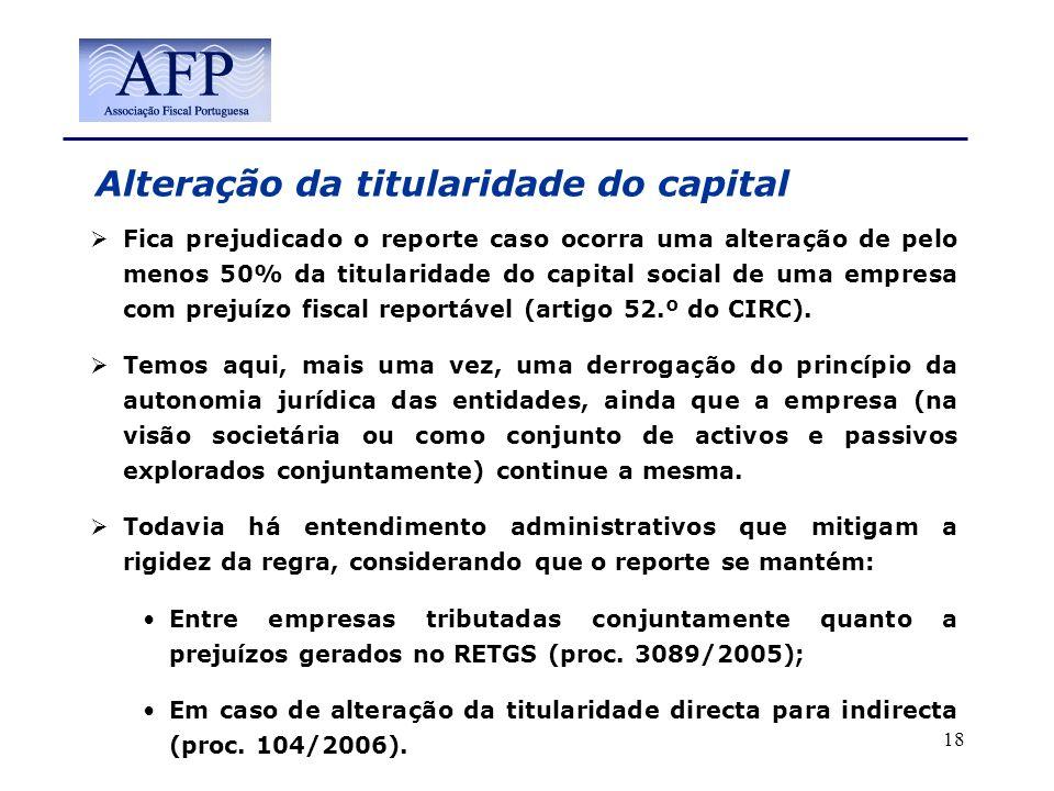 Alteração da titularidade do capital Fica prejudicado o reporte caso ocorra uma alteração de pelo menos 50% da titularidade do capital social de uma e