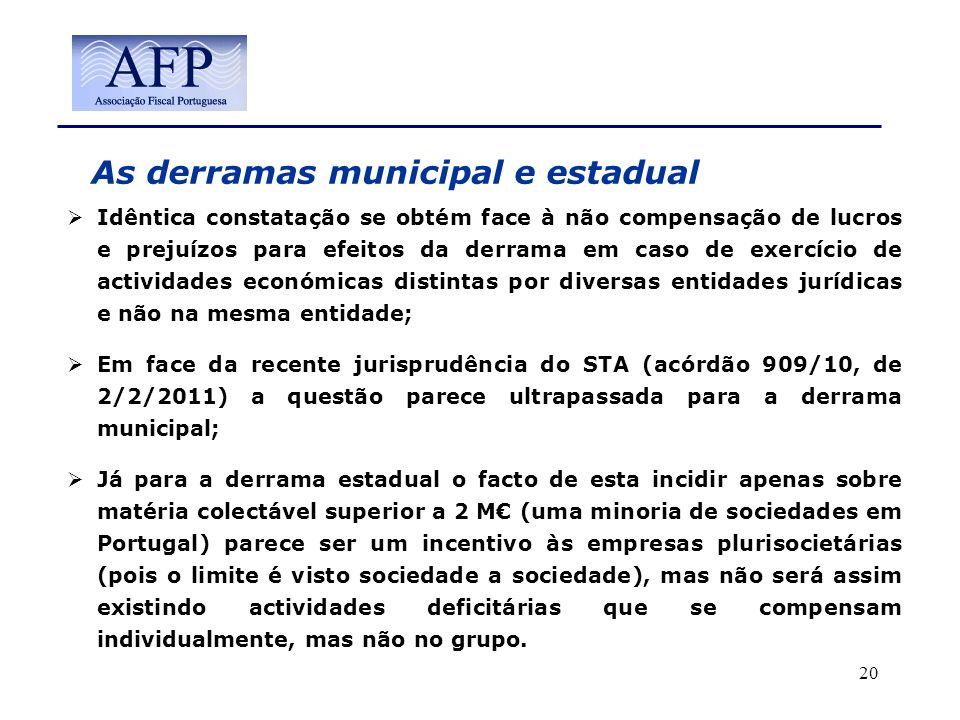 As derramas municipal e estadual Idêntica constatação se obtém face à não compensação de lucros e prejuízos para efeitos da derrama em caso de exercíc