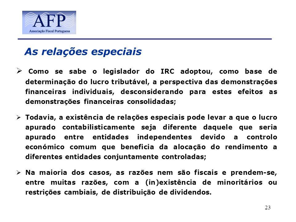 As relações especiais Como se sabe o legislador do IRC adoptou, como base de determinação do lucro tributável, a perspectiva das demonstrações finance