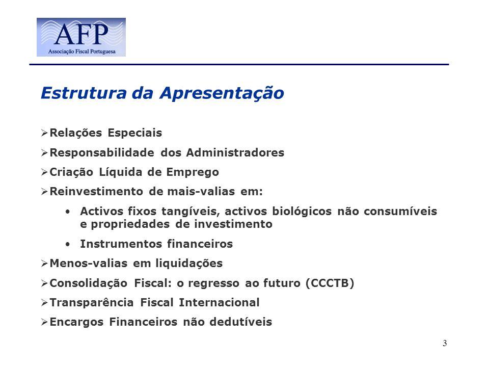 Estrutura da Apresentação Relações Especiais Responsabilidade dos Administradores Criação Líquida de Emprego Reinvestimento de mais-valias em: Activos