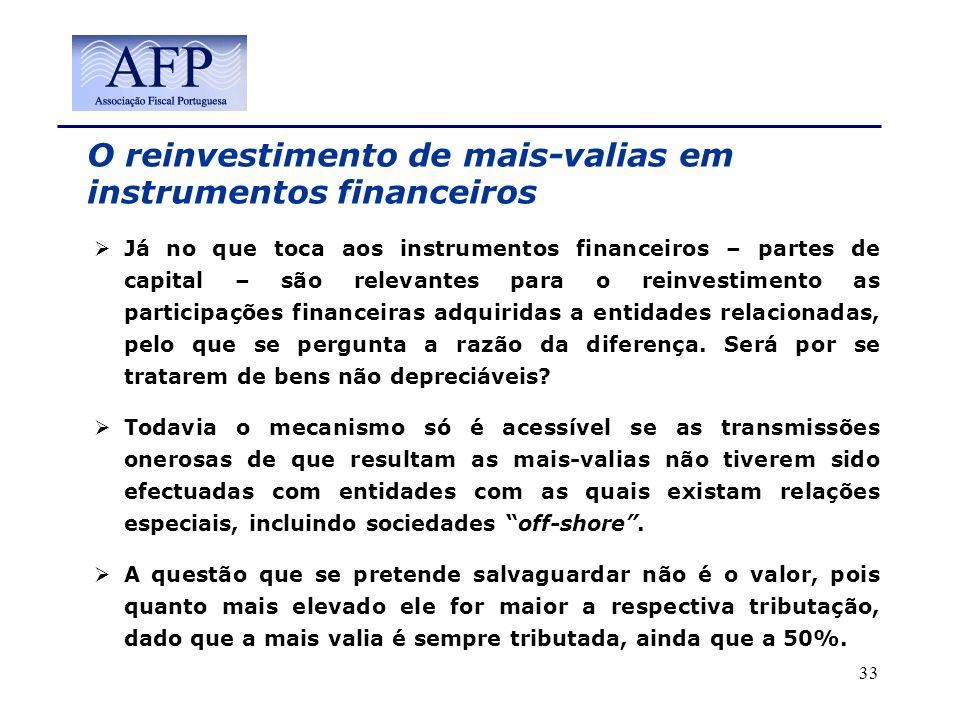 O reinvestimento de mais-valias em instrumentos financeiros Já no que toca aos instrumentos financeiros – partes de capital – são relevantes para o re