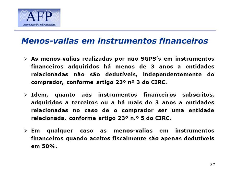 Menos-valias em instrumentos financeiros As menos-valias realizadas por não SGPSs em instrumentos financeiros adquiridos há menos de 3 anos a entidade