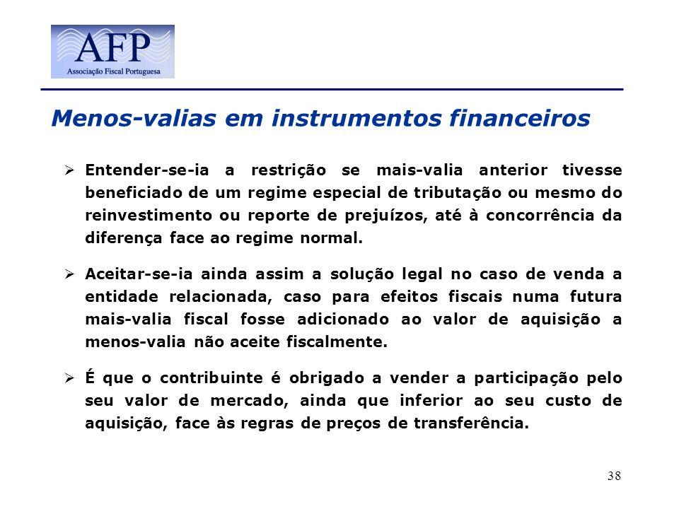 Menos-valias em instrumentos financeiros Entender-se-ia a restrição se mais-valia anterior tivesse beneficiado de um regime especial de tributação ou