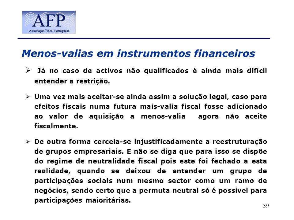 Menos-valias em instrumentos financeiros Já no caso de activos não qualificados é ainda mais difícil entender a restrição. Uma vez mais aceitar-se ain