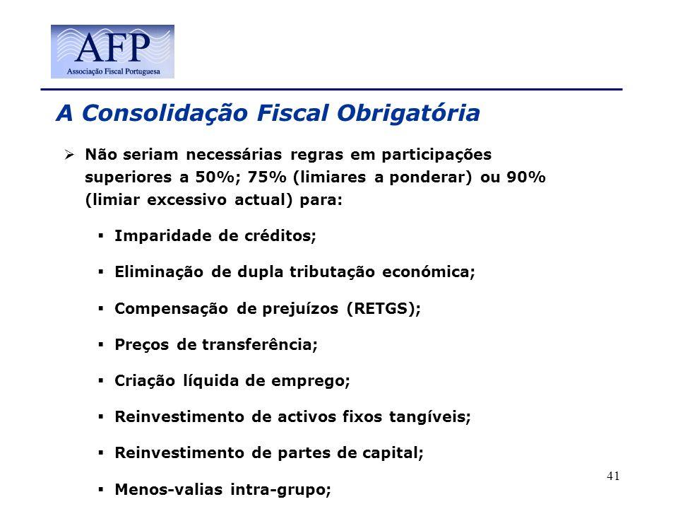 A Consolidação Fiscal Obrigatória Não seriam necessárias regras em participações superiores a 50%; 75% (limiares a ponderar) ou 90% (limiar excessivo
