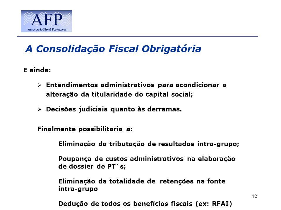 A Consolidação Fiscal Obrigatória E ainda: Entendimentos administrativos para acondicionar a alteração da titularidade do capital social; Decisões jud