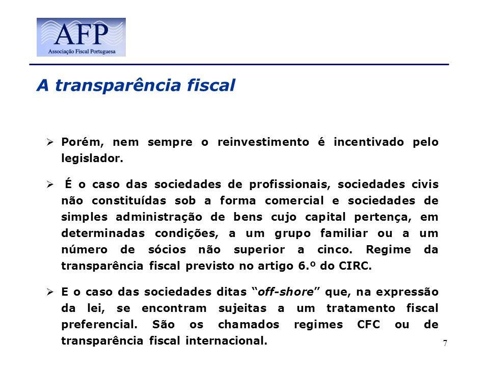 A transparência fiscal Porém, nem sempre o reinvestimento é incentivado pelo legislador. É o caso das sociedades de profissionais, sociedades civis nã