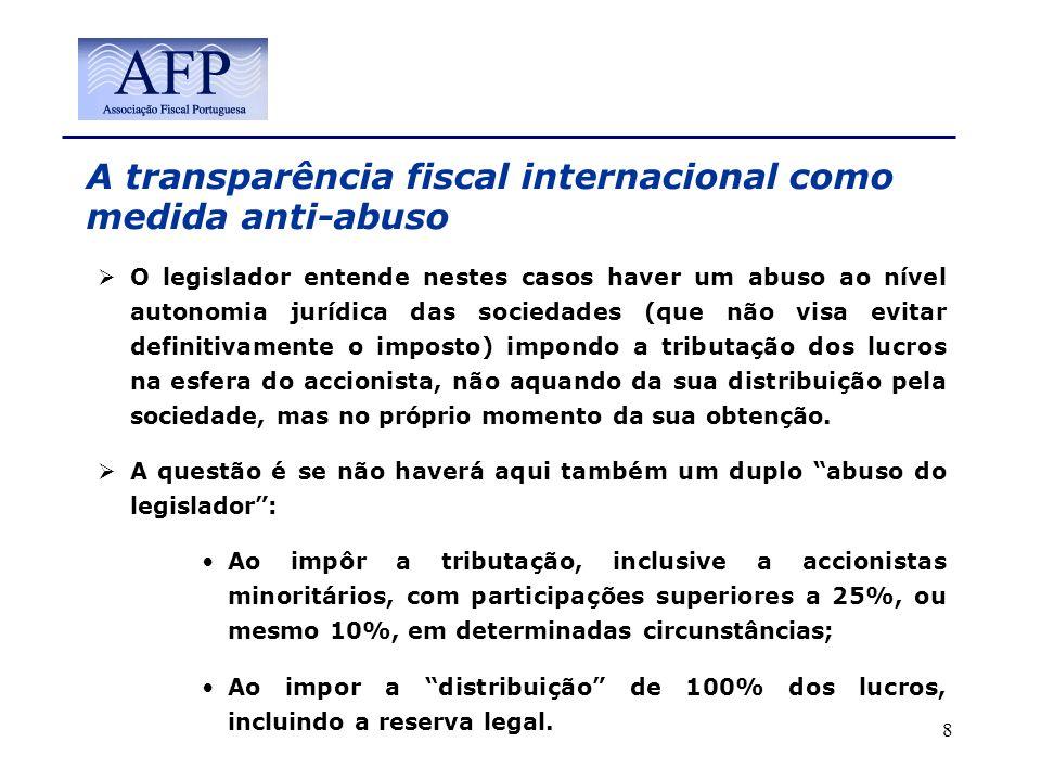 A transparência fiscal internacional como medida anti-abuso O legislador entende nestes casos haver um abuso ao nível autonomia jurídica das sociedade