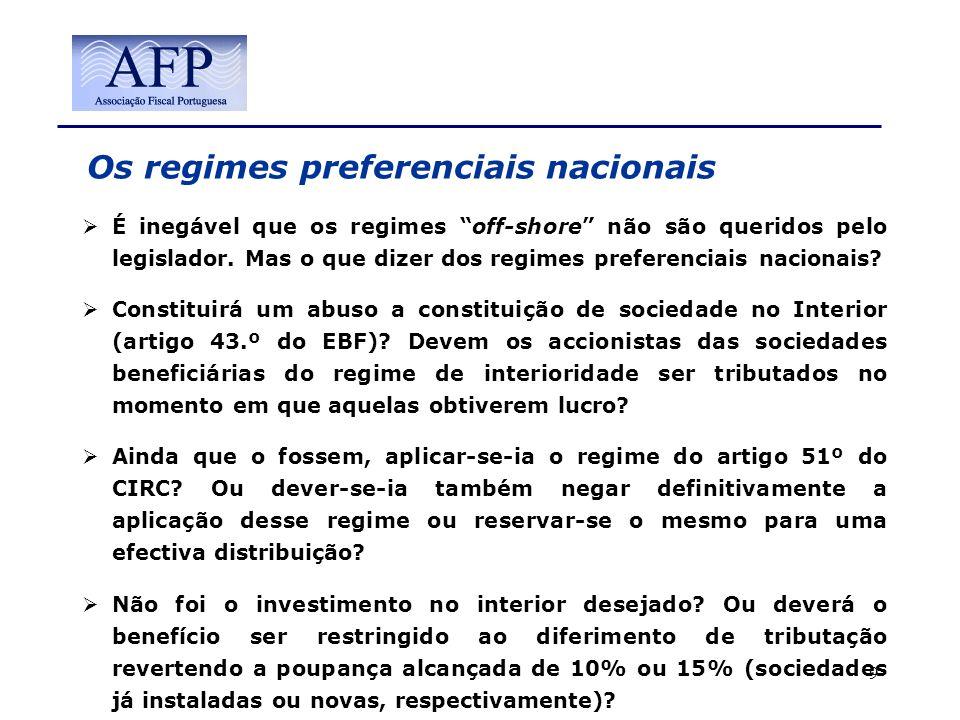 Os regimes preferenciais nacionais É inegável que os regimes off-shore não são queridos pelo legislador. Mas o que dizer dos regimes preferenciais nac
