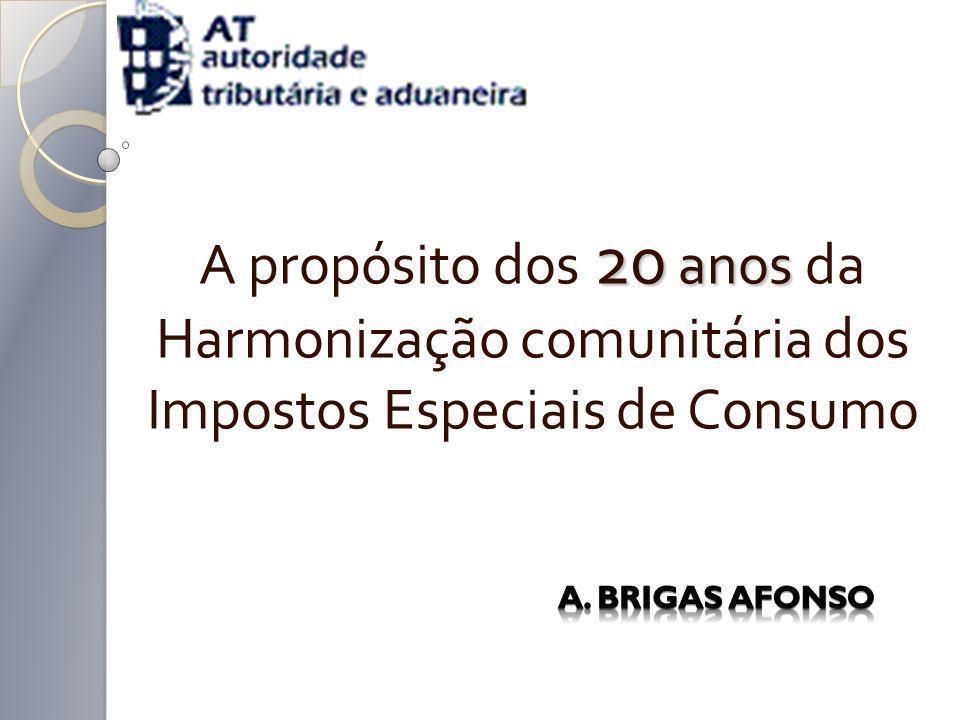 20 anos A propósito dos 20 anos da Harmonização comunitária dos Impostos Especiais de Consumo