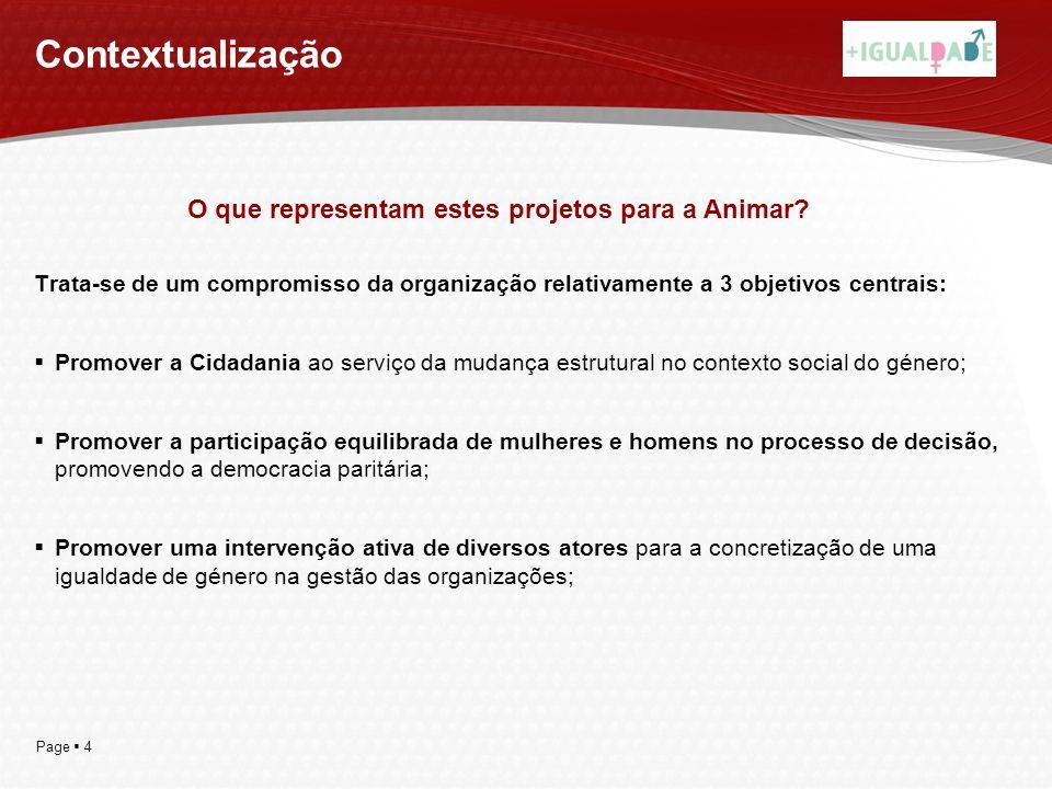 Page 4 Contextualização Trata-se de um compromisso da organização relativamente a 3 objetivos centrais: Promover a Cidadania ao serviço da mudança est