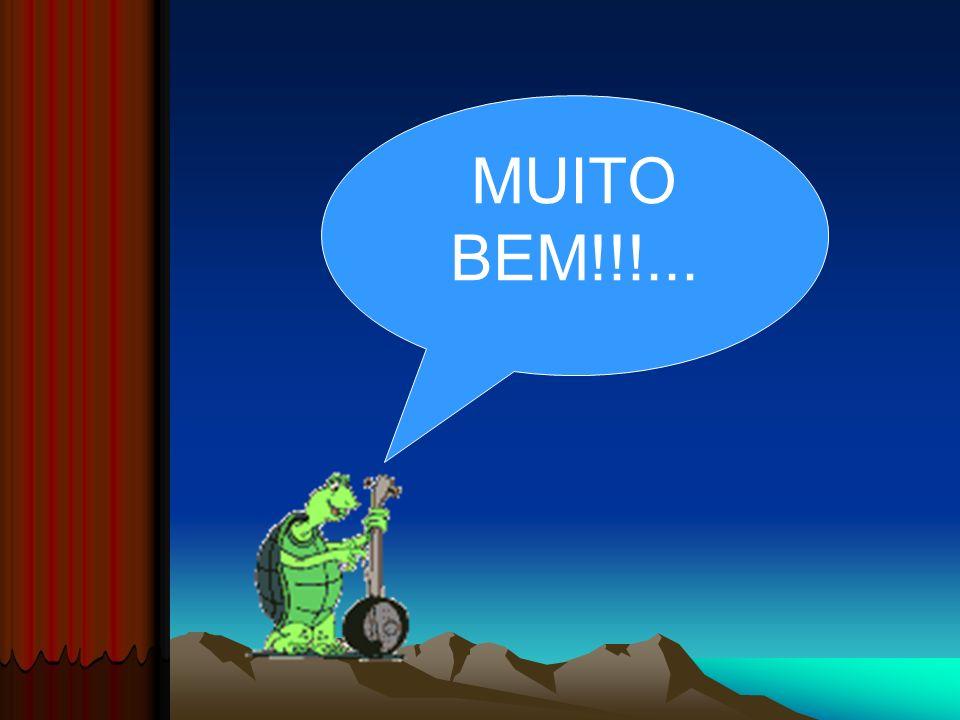 MUITO BEM!!!...