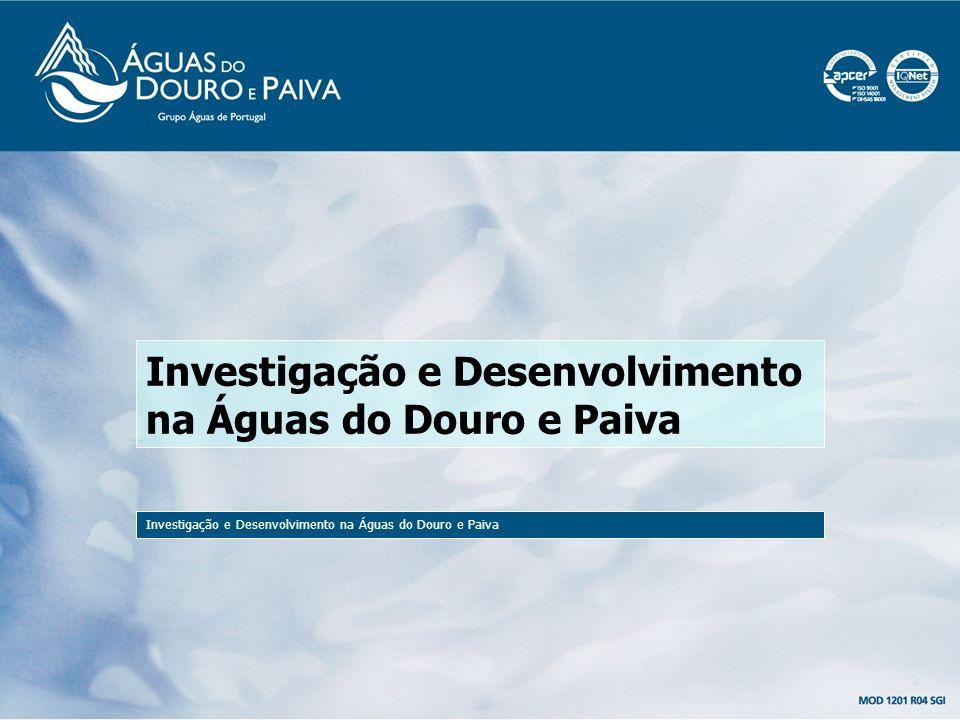 Projectos de I&D Investigação e Desenvolvimento na Águas do Douro e Paiva Desde 2001 que a Águas do Douro e Paiva (AdDP) aposta, anualmente, na execução de Projectos de I&D.