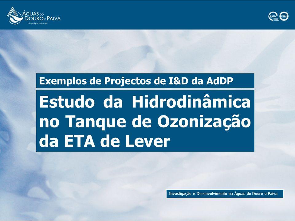 Investigação e Desenvolvimento na Águas do Douro e Paiva Linhas de escoamento na 2ª câmara do tanque de ozonização No Tanque de Ozonização é introduzido ozono na água, para fins de oxidação e desinfecção.
