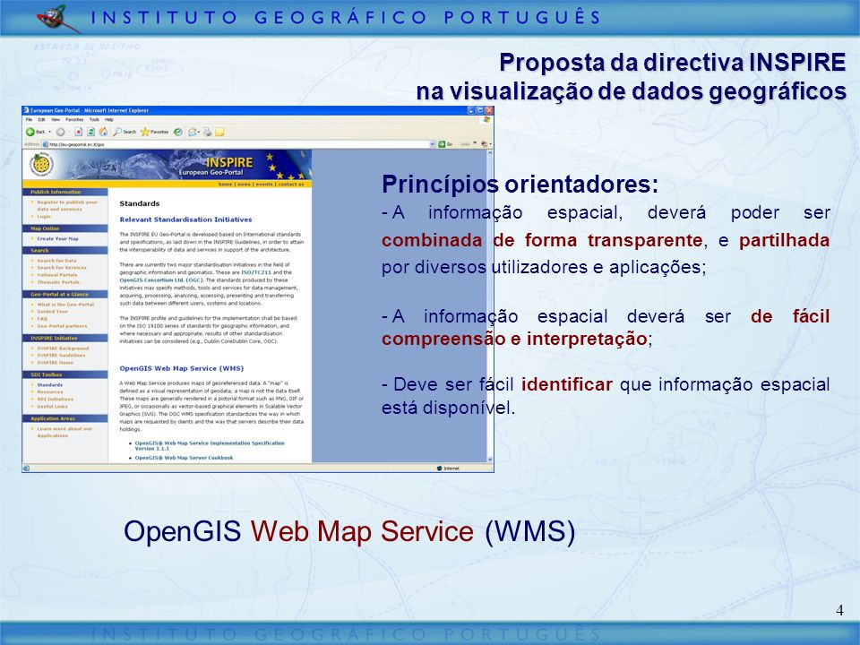 5 A especificação Web Map Service (WMS) As três operações definidas para o WMS são: - GetCapabilities, que se destina a disponibilizar para a aplicação cliente informação sobre os serviços que disponibiliza; - GetMap, responsável por produzir o mapa, de acordo com os parâmetros especificados; - GetFeatureInfo (opcional), que devolve informação sobre as entidades geográficas apresentadas pelo mapa.
