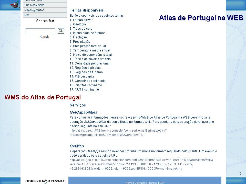 8 Arquitectura Visualizador do Atlas de Portugal Servidor de mapas: ArcIMS Visualizador: GIS Portal Toolkit