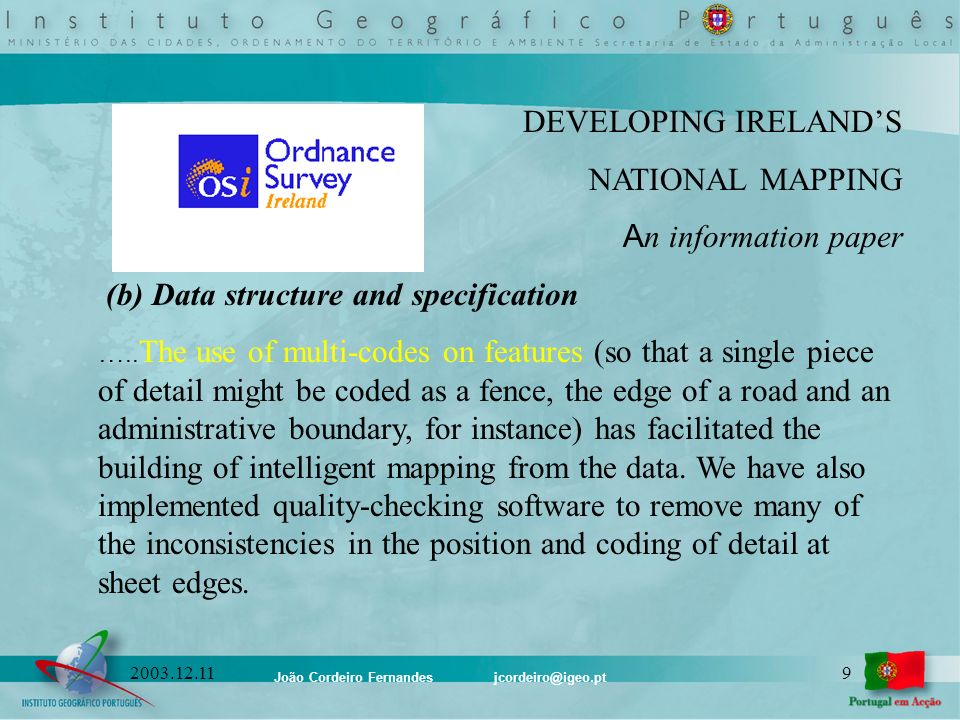 João Cordeiro Fernandes jcordeiro@igeo.pt 92003.12.11 DEVELOPING IRELANDS NATIONAL MAPPING A n information paper (b) Data structure and specification