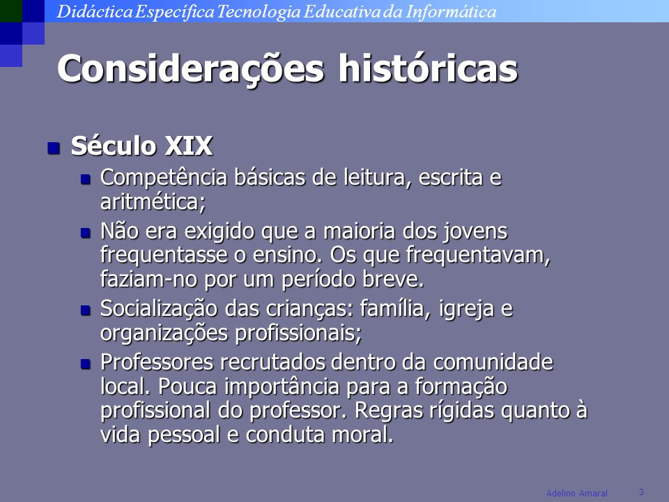 Didáctica Específica Tecnologia Educativa da Informática 14 Adelino Amaral Necessidades e desafios .
