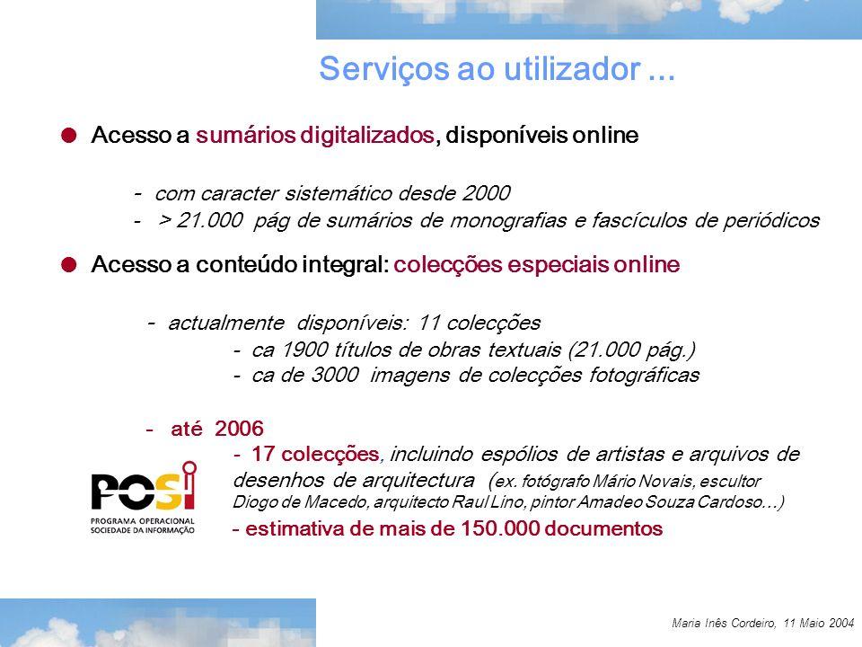 Maria Inês Cordeiro, 11 Maio 2004 Serviços ao utilizador...