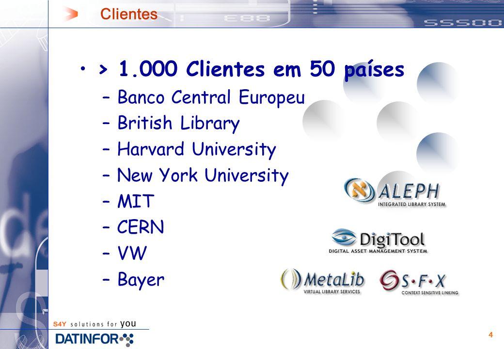 4 Clientes > 1.000 Clientes em 50 países –Banco Central Europeu –British Library –Harvard University –New York University –MIT –CERN –VW –Bayer