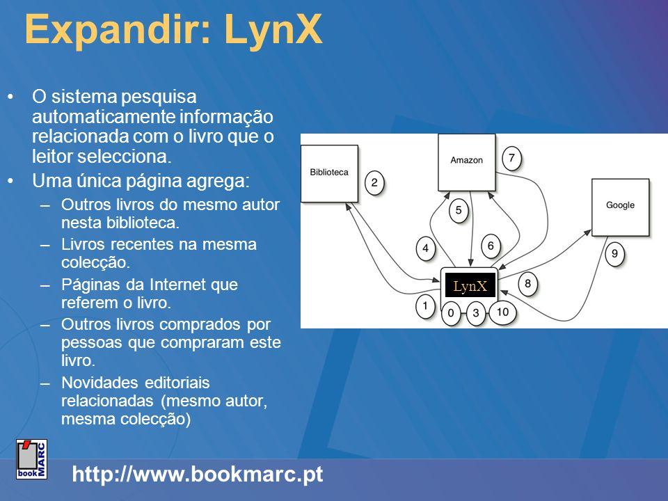 Expandir: LynX O sistema pesquisa automaticamente informação relacionada com o livro que o leitor selecciona. Uma única página agrega: –Outros livros
