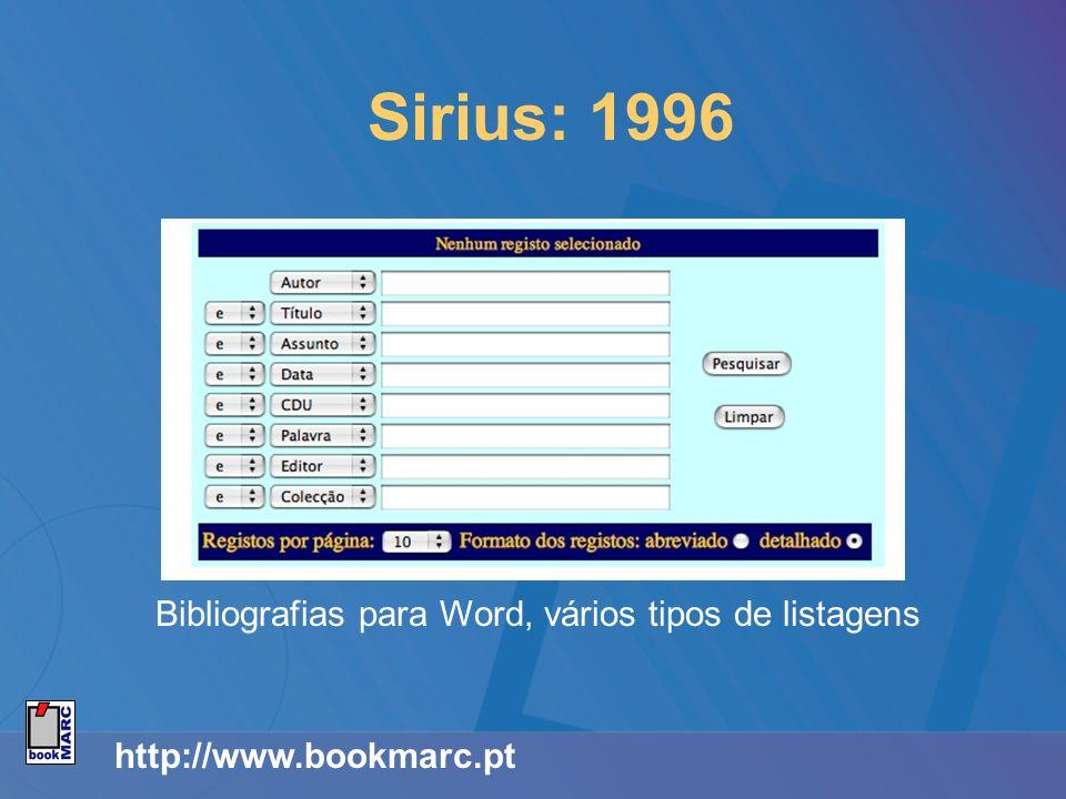 http://www.bookmarc.pt Sirius: 1996 Bibliografias para Word, vários tipos de listagens