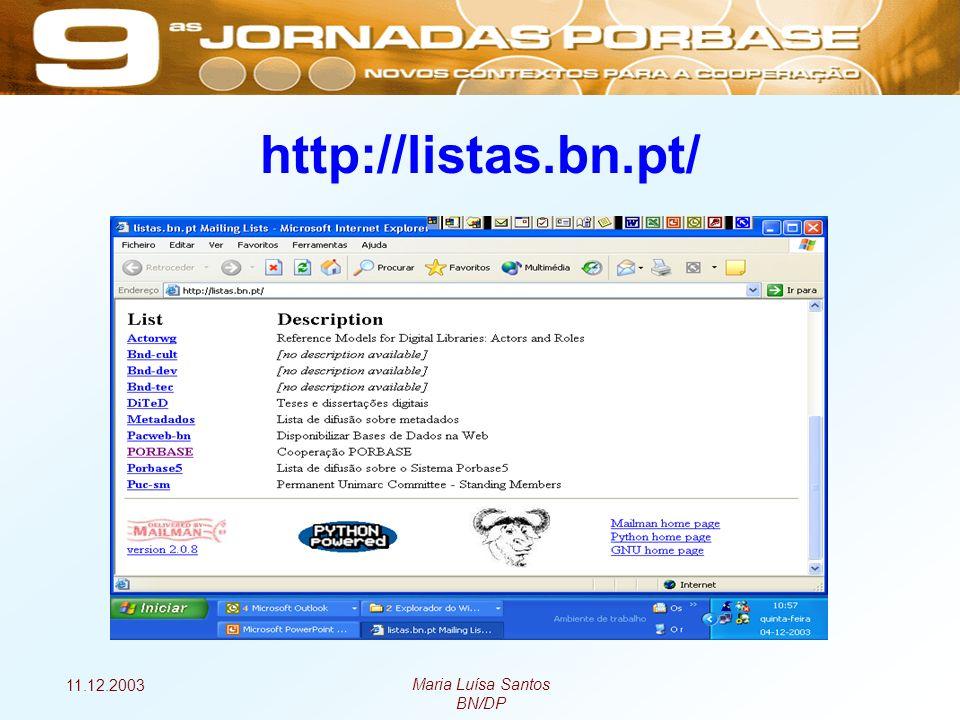 11.12.2003 Maria Luísa Santos BN/DP http://listas.bn.pt/