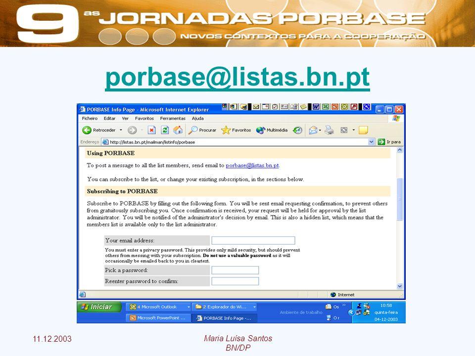 11.12.2003 Maria Luísa Santos BN/DP porbase@listas.bn.pt