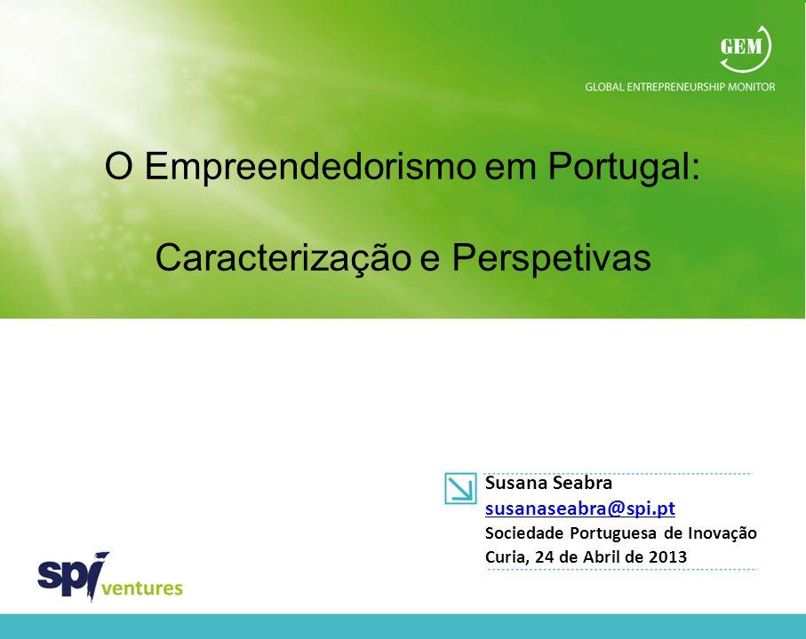 1 O Empreendedorismo em Portugal: Caracterização e Perspetivas O Empreendedorismo em Portugal: Caracterização e Perspetivas Susana Seabra susanaseabra