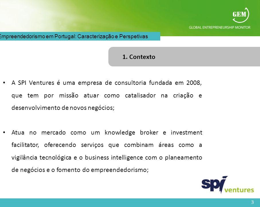 3 O Empreendedorismo em Portugal: Caracterização e Perspetivas 1. Contexto A SPI Ventures é uma empresa de consultoria fundada em 2008, que tem por mi